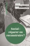 Social : réparer ou reconstruire ?